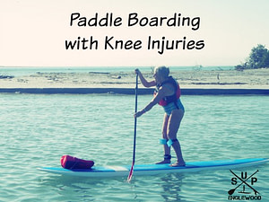 Paddle Boarding with knee injuries