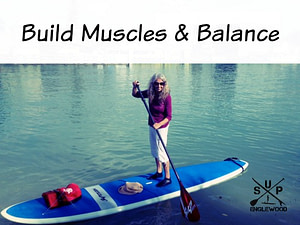 build muscles & balance paddle boarding